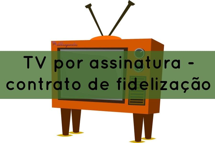 Fidelização em TV por assinatura