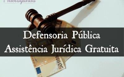 Defensoria Pública – Assistência Jurídica Gratuita