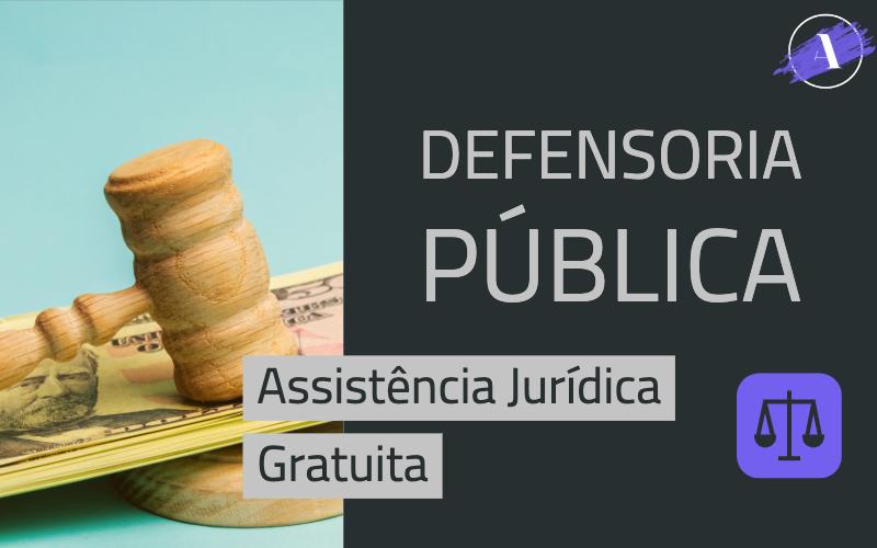 Defensoria Pública: Assistência Jurídica Gratuita