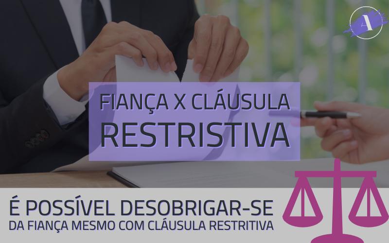 Fiança - cláusula restritiva desobrigar-se