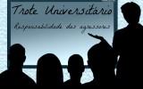Trote Universitário: responsabilidade dos agressores
