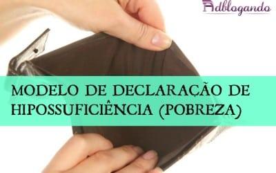 Declaração de Hipossuficiência (Pobreza) – Modelo (NCPC)