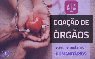 Transplante de órgãos: aspectos jurídicos e humanitários