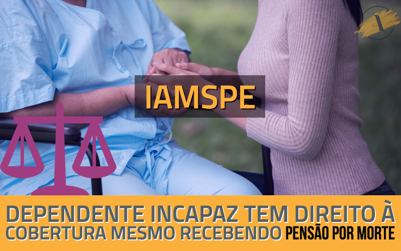 IAMSPE dependente incapaz pensão por morte