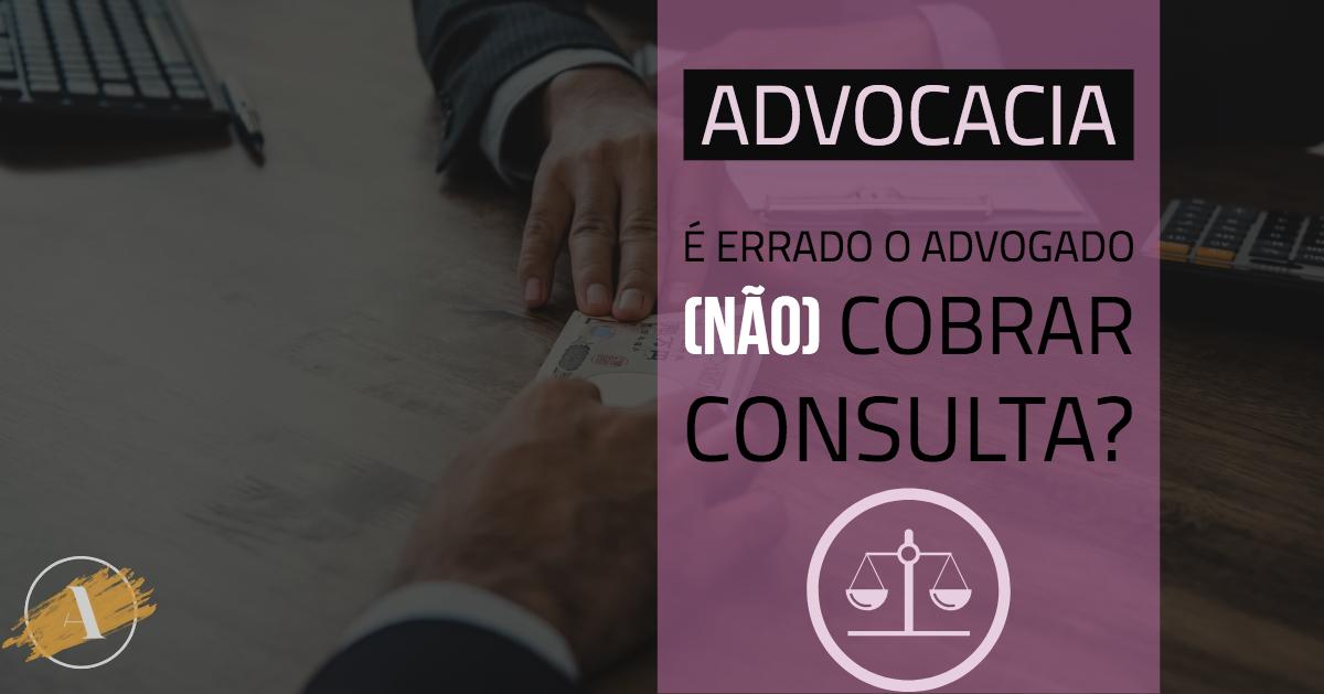 Advogado pode (não) cobrar consulta