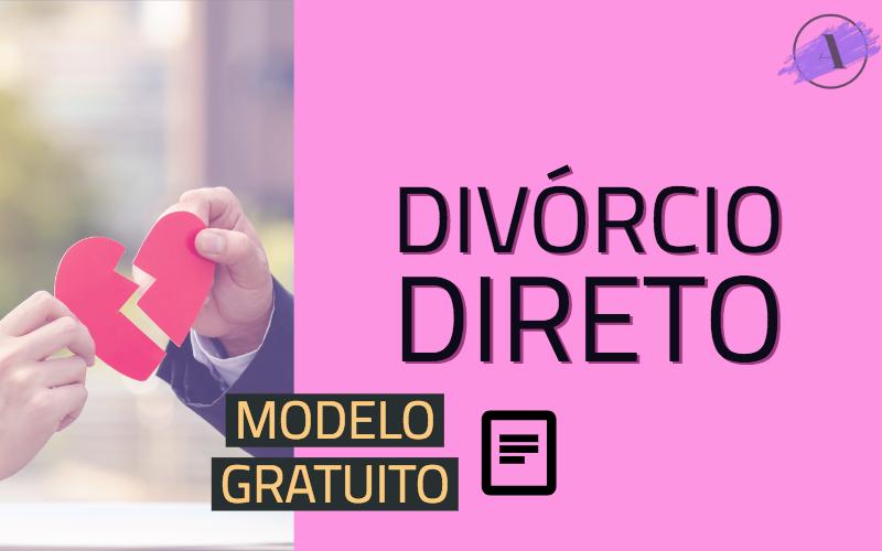Modelo de petição inicial de divórcio direto