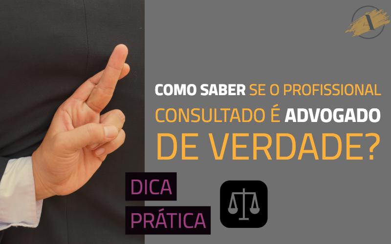 Como saber se o profissional consultado é realmente advogado