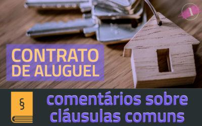 Contrato de aluguel – comentários sobre cláusulas comuns