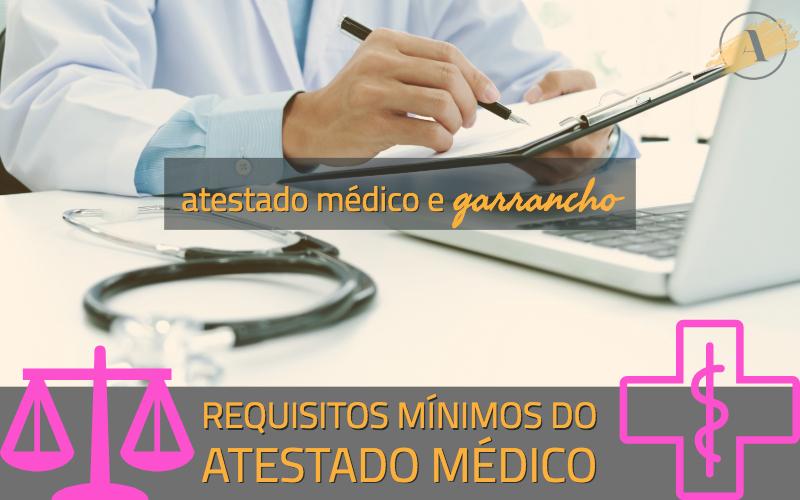 Atestado médico e garrancho - requisitos legais mínimos do atestado médico