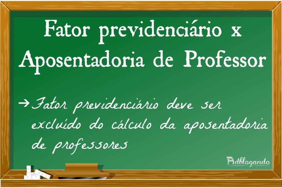 Lousa com lição sobre fator previdenciário e aposentadoria de professor