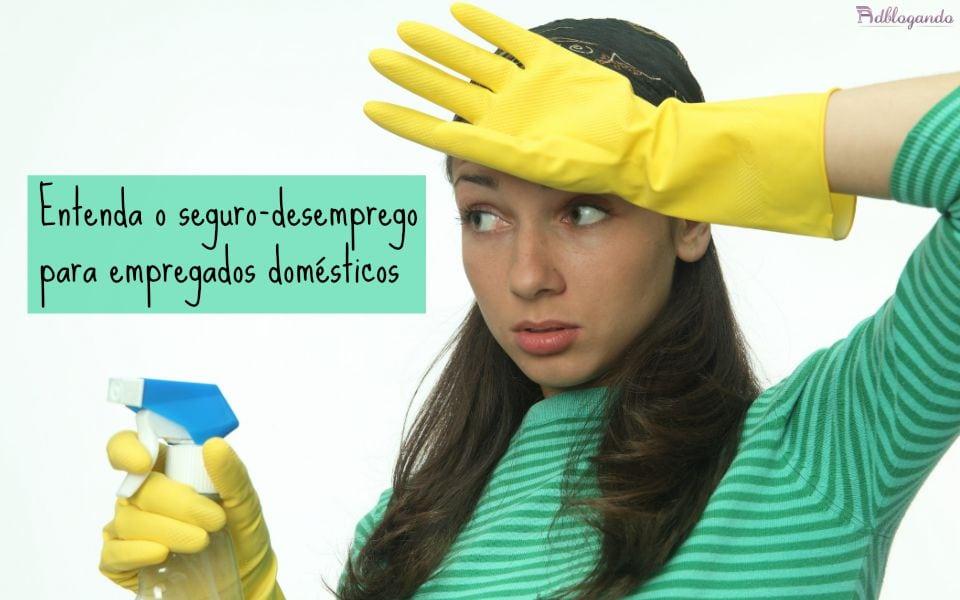 Seguro-Desemprego para Empregados Domésticos