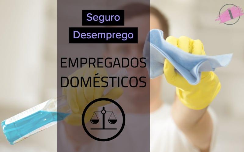 Seguro desemprego para empregados domésticos