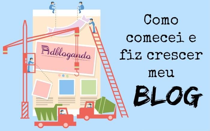 Como comecei e fiz crescer meu blog