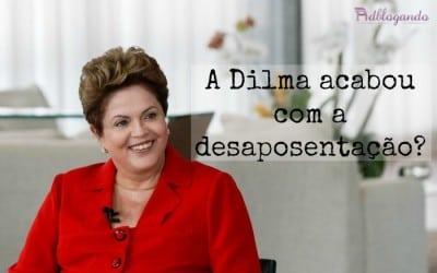 A Dilma acabou com a desaposentação?