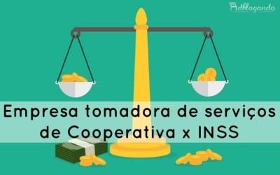 Empresa tomadora de serviços de Cooperativa x INSS