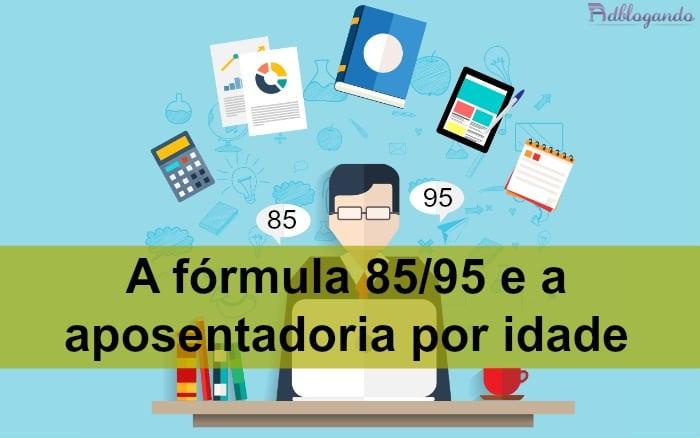 A fórmula 85/95 e a aposentadoria por idade