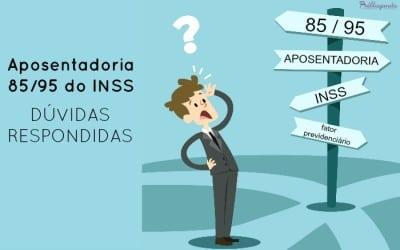 Aposentadoria 85-95 do INSS – dúvidas respondidas