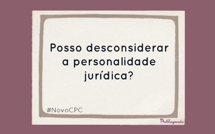 Desconsideração da personalidade jurídica no NCPC