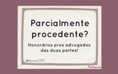 Sucumbência parcial no Novo CPC (procedência parcial)