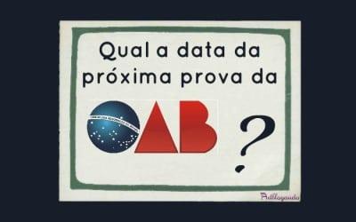 Data da próxima prova da OAB (sempre atualizado)