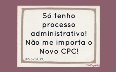 Processo administrativo: aplicação subsidiária do Novo CPC
