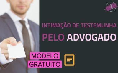 Modelo de intimação de testemunha pelo advogado (NCPC)