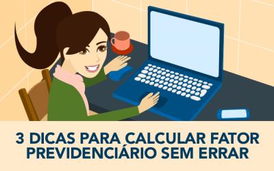 3 dicas para calcular fator previdenciário sem errar