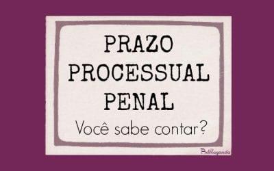 Você sabe contar prazo processual penal?
