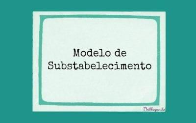 Modelo de substabelecimento (com ou sem reserva)