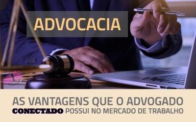 A vantagem que o advogado conectado possui no mercado de trabalho